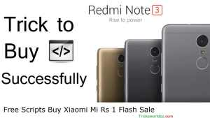 Free Scripts Buy Xiaomi Mi Rs 1 Flash Sale 100% Working