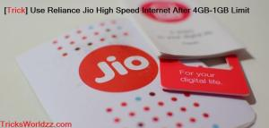 Use Reliance Jio High Speed Internet After 1GB Limit
