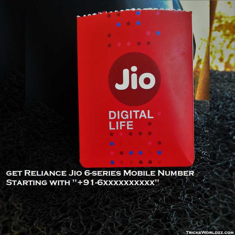 "Now Get Reliance Jio 6-Series Mobile Number Starting With ""+91-6"""