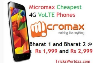Micromax Cheapest 4G VoLTE Phones Bharat 1 and Bharat 2 at Rs 1,999 and Rs 2,999
