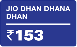 Reliance JioPhone Jio Dhan Dhana Dhan Rs 153 Plan