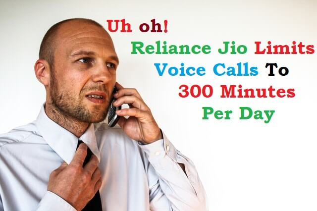 Reliance Jio Soon Limiting Voice Calls to 300 Minutes Per Day