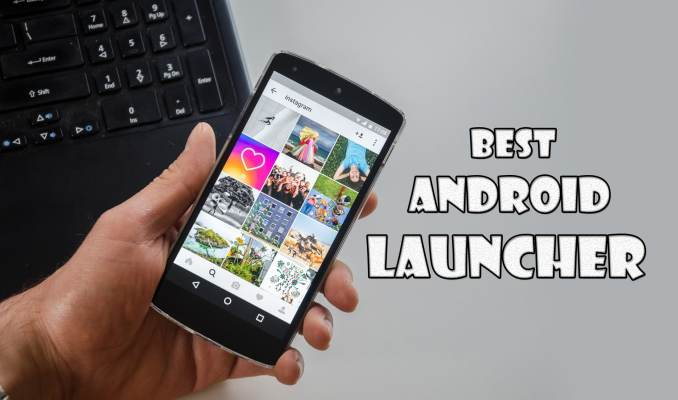 Best Launcher For Android