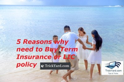 5 Reasons why need to Buy Term Insurance or LIC policy