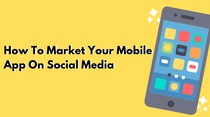 Techniques to Market Your Mobile App