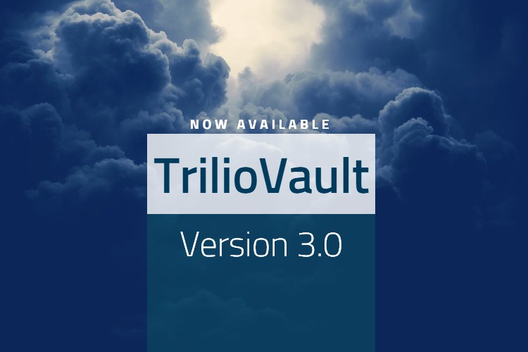 TrilioVault 3.0 Announcement
