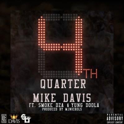 Mike Davis ft. Smoke Dza & Yung Doola - 4th Quarter (Audio)