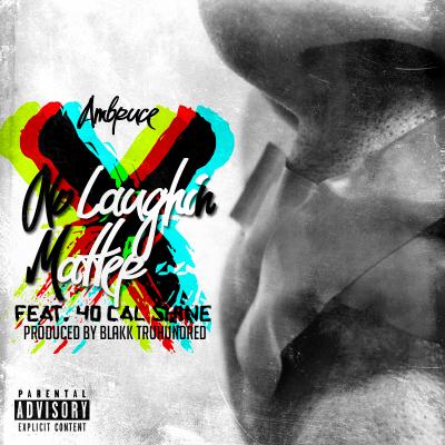 Ambruce ft. 40 Cal Shine - No Laughin Matter (Audio)