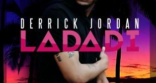 Derrick Jordan - La Da Di (Audio)