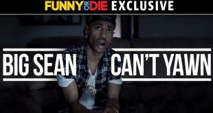 Funny Or Die - Big Sean Can't Yawn