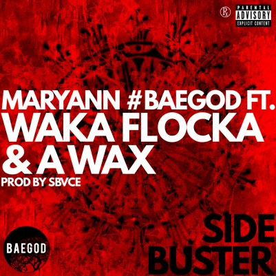 Maryann ft. Waka Flocka & A Wax - Side Buster (Audio)