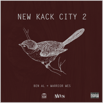 Ben Al x Warrior Wes - New Kack City 2 (Mixtape)