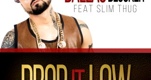 Dallas Blocker ft. Slim Thug - Drop It Low (Audio)