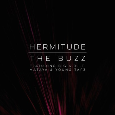 Hermitude ft. Big K.R.I.T., Mataya & Young Taps - The Buzz (Audio)