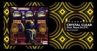 Statik Selektah ft. Royce Da 5'9 - Crystal Clear (Audio)