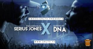 Battle Rap: Serius Jones vs DNA