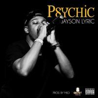 Jayson Lyric – Psychic (Audio)