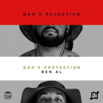 Ben Al - Man's Rejection God's Protection (Mixtape) front