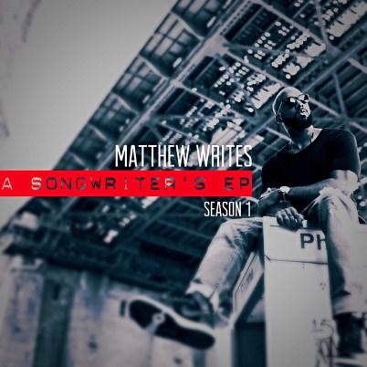 Matthew Writes - A Songwriter's EP: Season 1 (EP)