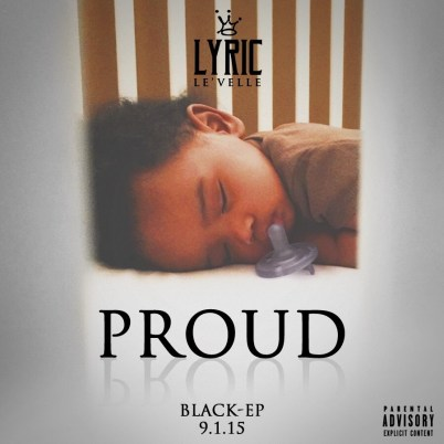 Lyric Le'velle - Proud (Audio)