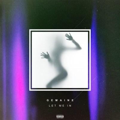 Gemaine - Let Me In (Audio)