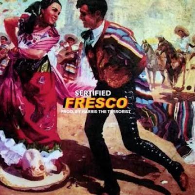 Sertified - Fresco (Audio)