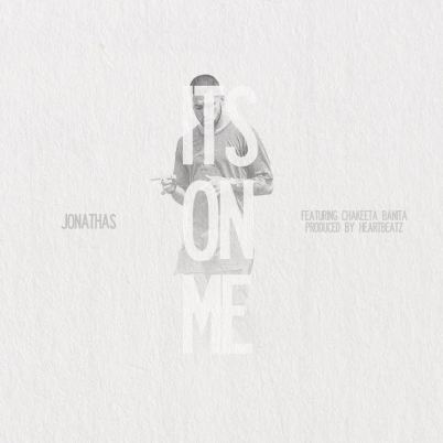 Jonathas ft. Chakeeta Banita - It's On Me (Audio)