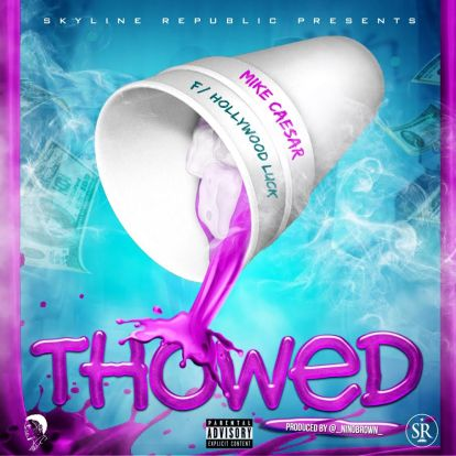 Mike Caesar ft. Hollywood Luck - Thowed