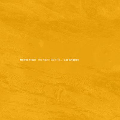 Rockie Fresh - The Night I Went To... Los Angeles (Mixtape)