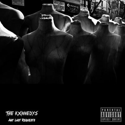 The Kxnnedys - Any Last Requests (EP)