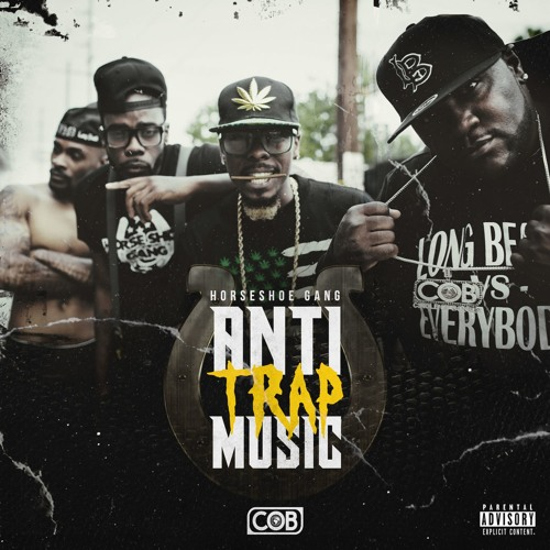 Horseshoe Gang - Anti Trap Music (Album Stream)