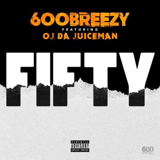 600Breezy ft. OJ Da Juiceman - Fifty (Audio)