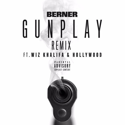 Berner ft. Wiz Khalifa & Hollywood - Gunplay (Remix) (Audio)