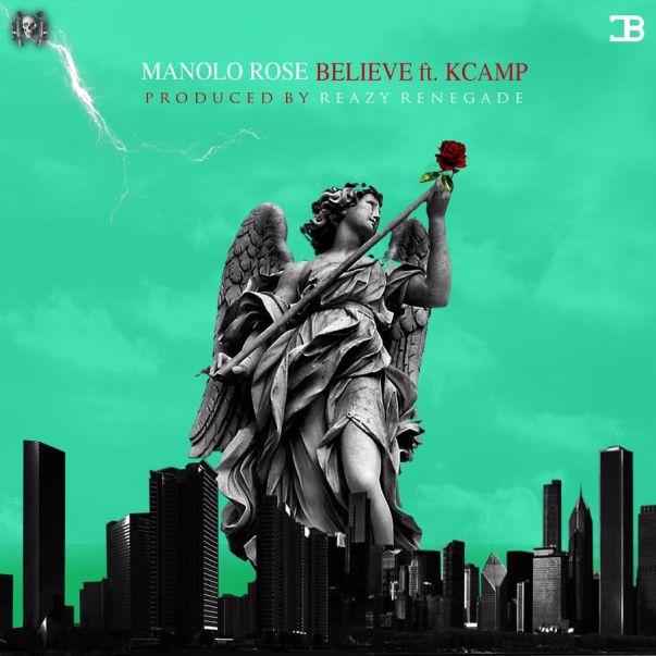 Manolo Rose ft. K Camp - Believe (Audio)