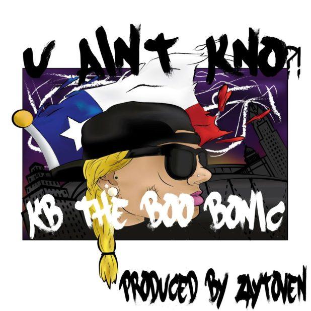 KB the Boo Bonic - U Ain't Know (Prod. By Zaytoven)