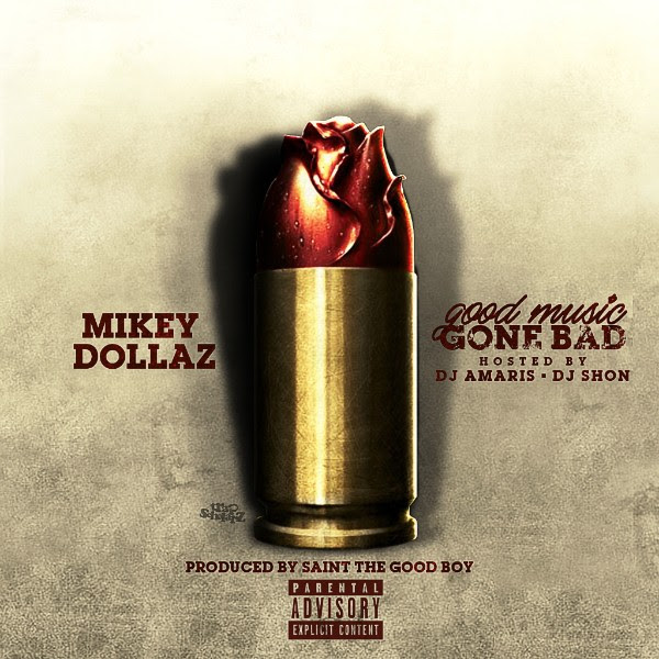 Mikey Dollaz - Good Music Gone Bad (Mixtape)