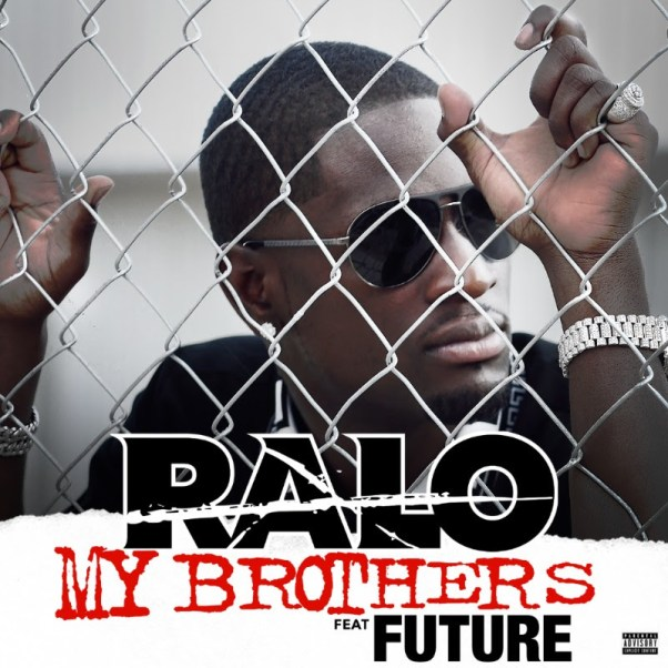 Ralo ft. Future - My Brothers (Audio)