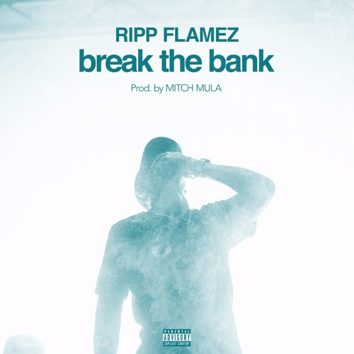 Ripp Flamez - Break The Bank (Audio)