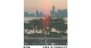 Swa Playmaker - Now (Audio)