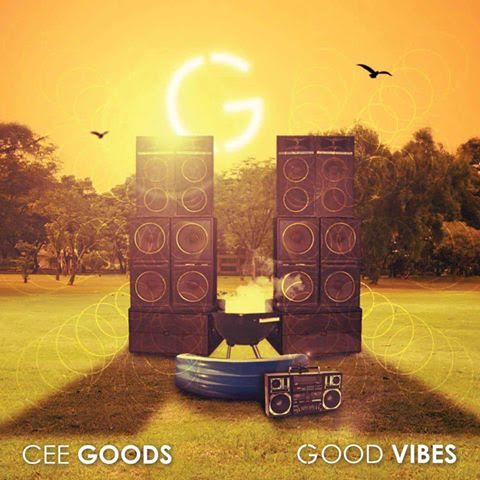 Cee Goods - Good Vibes (Album Stream)