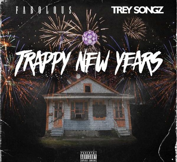 Fabolous and Trey Songz drop the 'Trappy New Years' mixtape