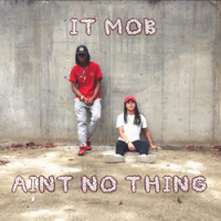 """Delaware Artists iT MoB Share New Single """"Ain't No Thing"""""""
