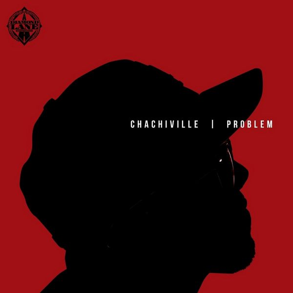 Problem - Chachiville (Mixtape)