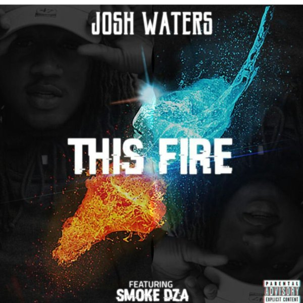 Josh Waters featuring Smoke DZA - This Fire (Audio)
