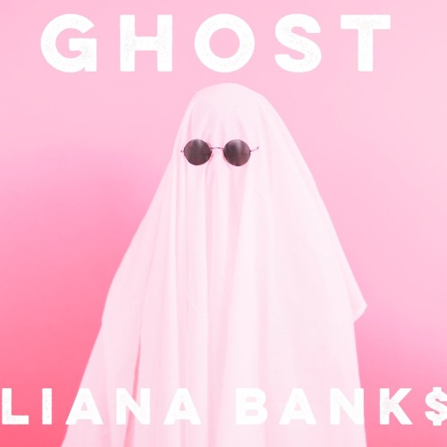 Liana Bank$ - Ghost (#FromTheCloud)
