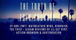 EP 080: PM17, Mayweather wins, Kendrick the thief + album reviews of Lil Uzi Vert, Action Bronson & Xxxtentacion