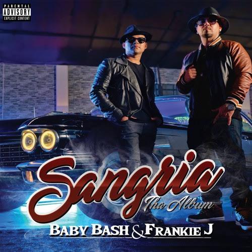 Baby Bash & Frankie J - Sangria (Album Stream)
