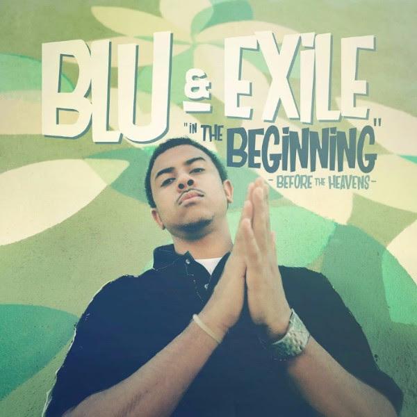 Blu & Exile - In The Beginning: Before The Heavens (Album Stream)