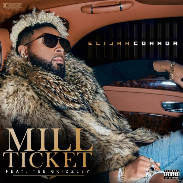 Elijah Connor featuring Tee Grizzley - Mill Ticket (Audio)