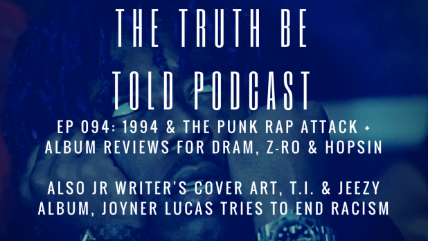 EP 094: 1994 & the Punk Rap Attack + album reviews from Z-RO, DRAM & Hopsin (podcast)